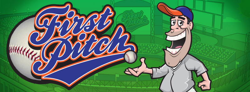 First Pitch – Live The Baseball Fantasy